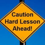 caution lesson learned
