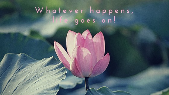whatever-happens-life-goes-on