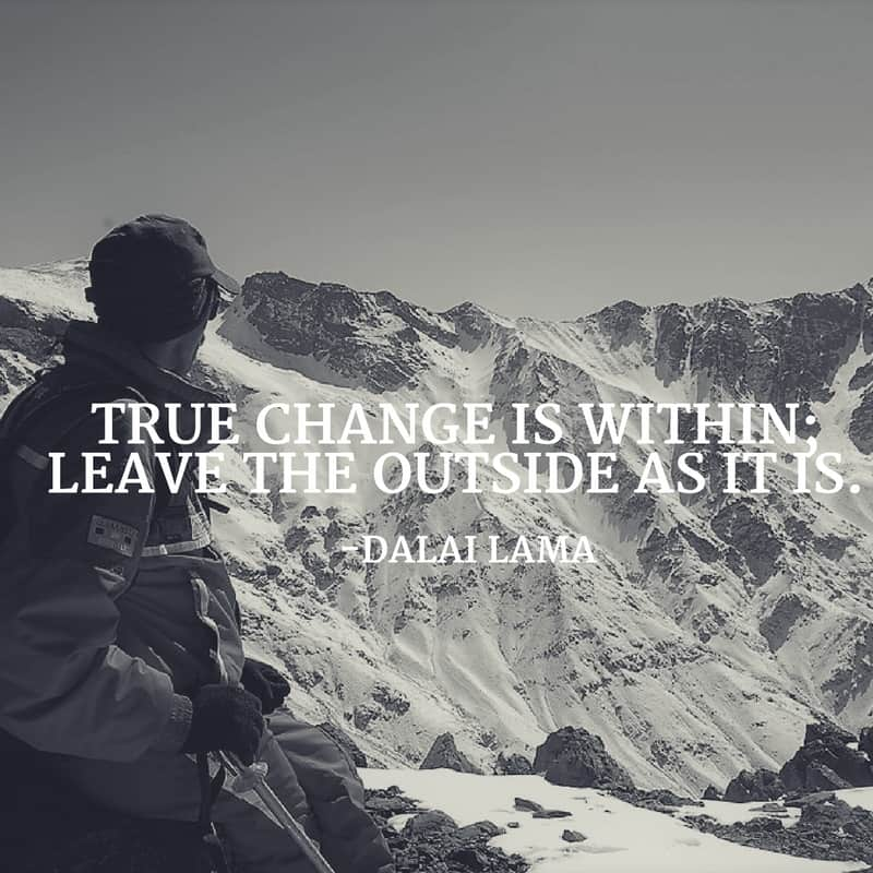You Must Change Within Before You Can Change Without