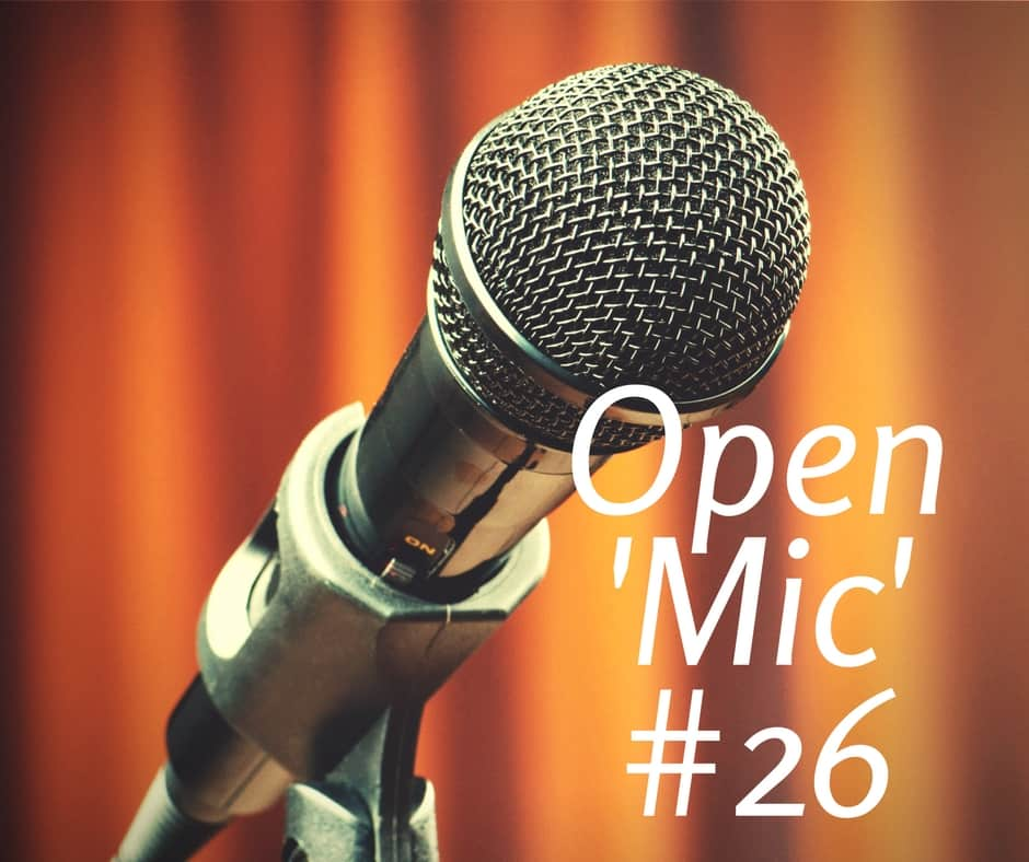 Open 'Mic' Discussion #26