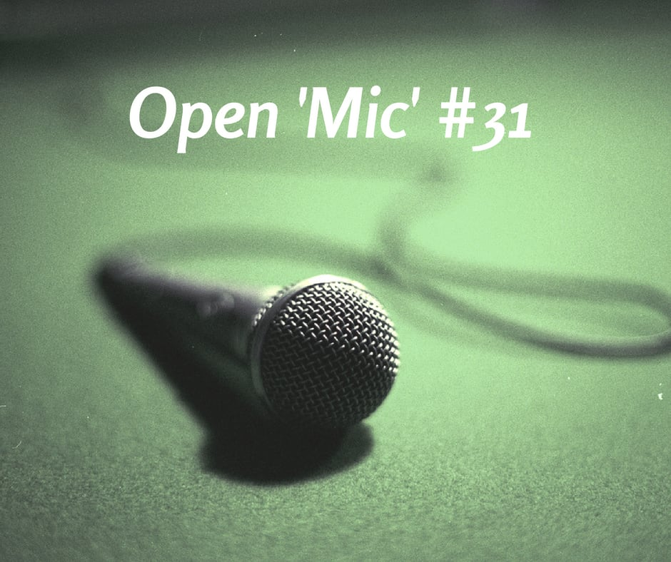Open 'Mic' Discussion #31 – What's On Your Mind?