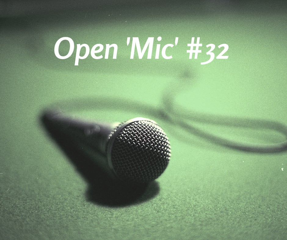 Open 'Mic' Discussion #32 – What's On Your Mind?