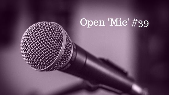 Open 'Mic' #39 – What Do YOU Want to Talk About?