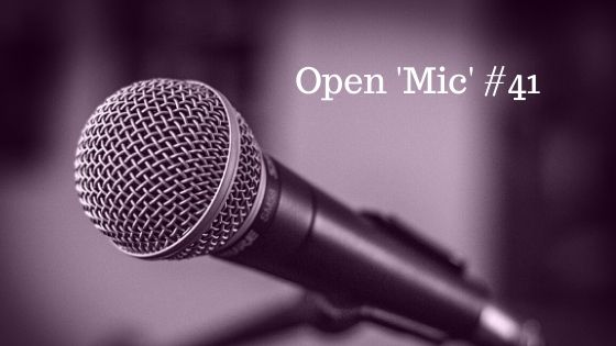 Open 'Mic' #41 – What's On Your Mind?
